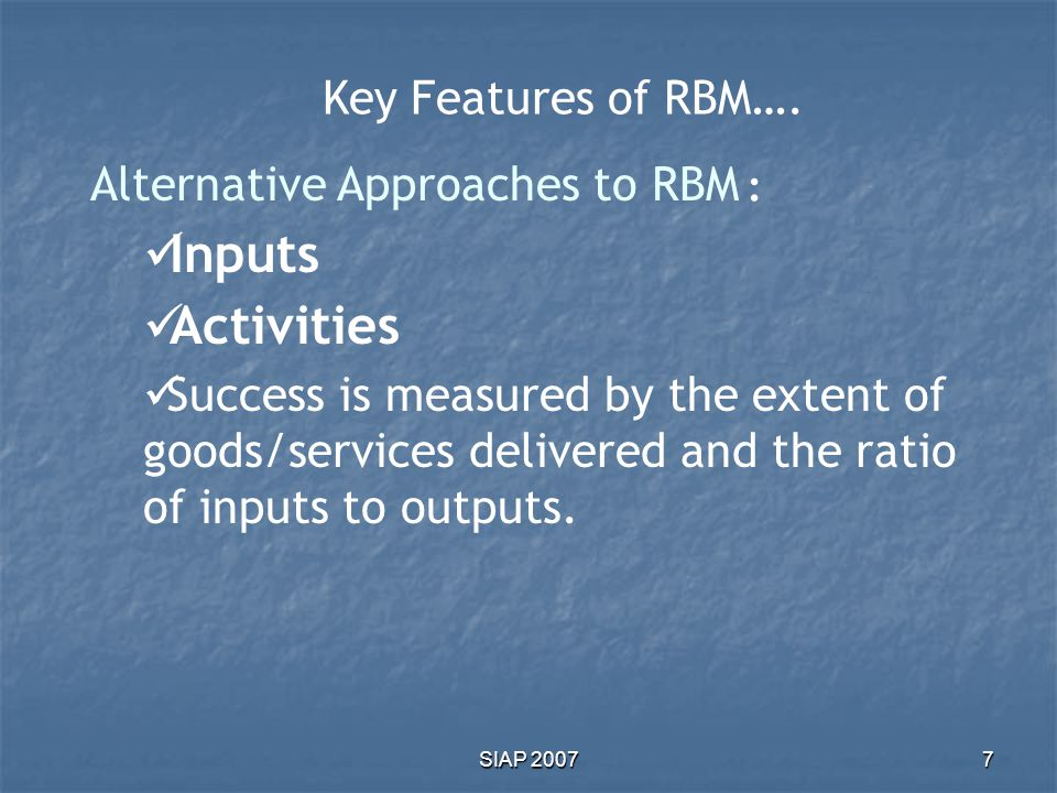 Inputs Activities Key Features of RBM….
