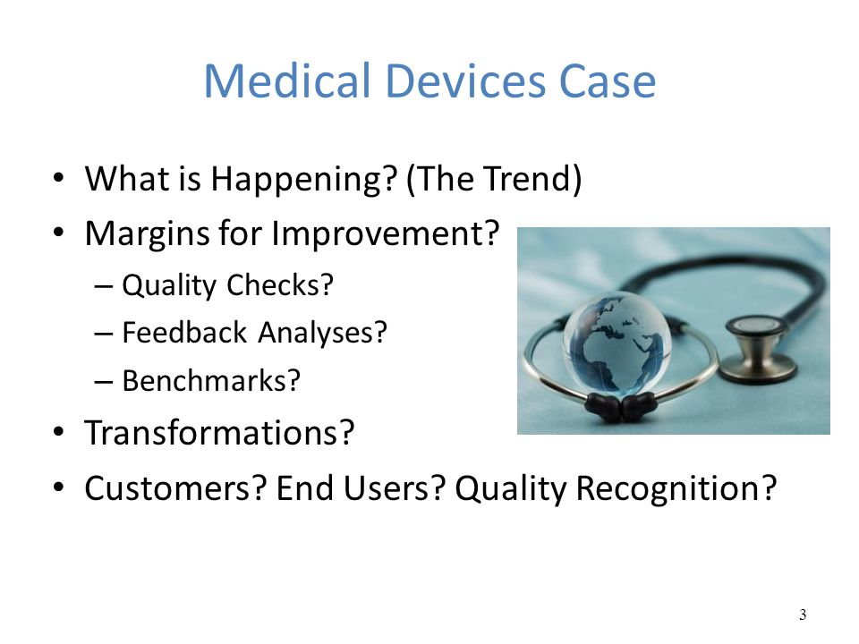 Medical Devices Case What is Happening (The Trend)