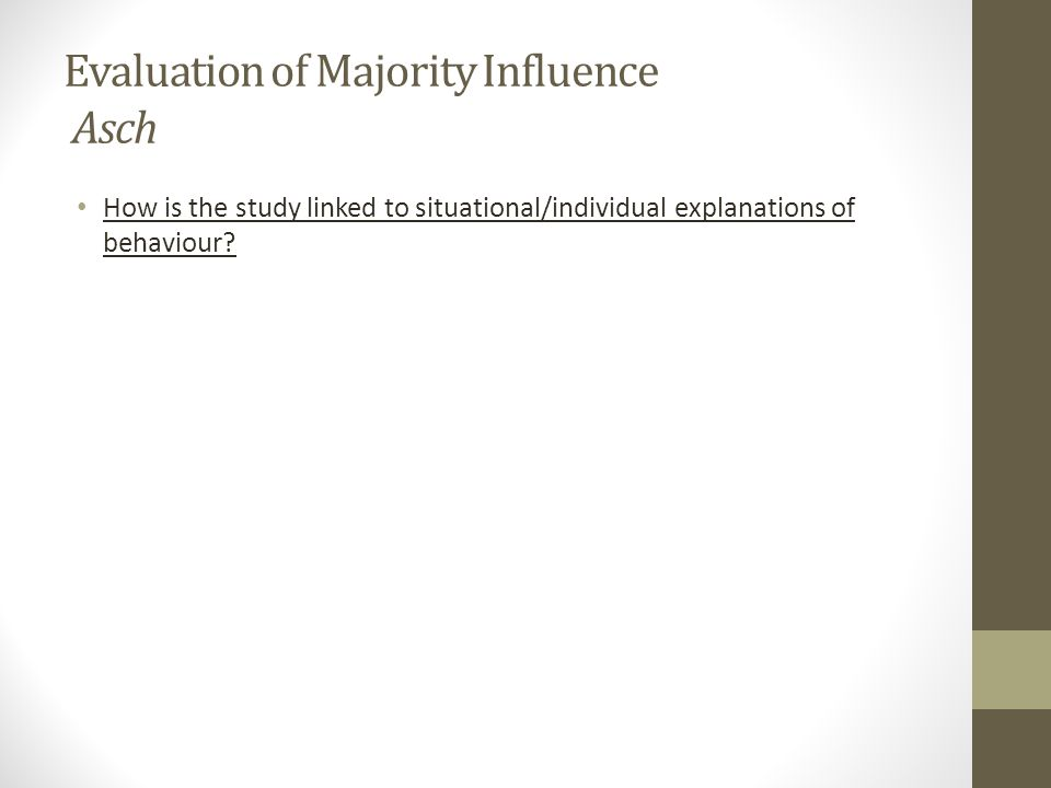 Evaluation of Majority Influence Asch