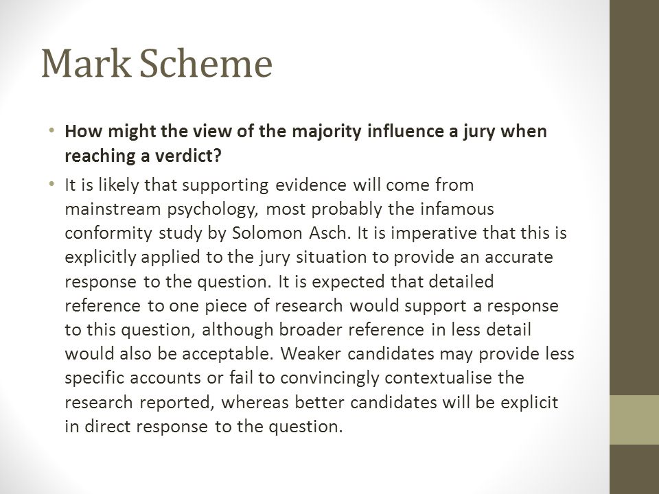Mark Scheme How might the view of the majority influence a jury when reaching a verdict