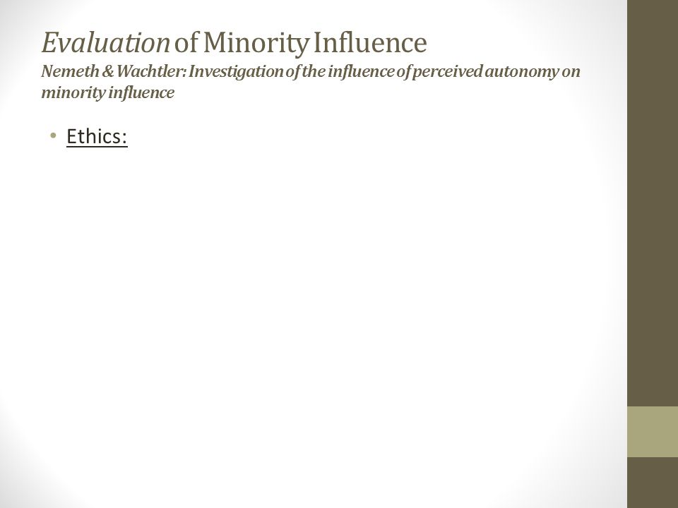 Evaluation of Minority Influence Nemeth & Wachtler: Investigation of the influence of perceived autonomy on minority influence