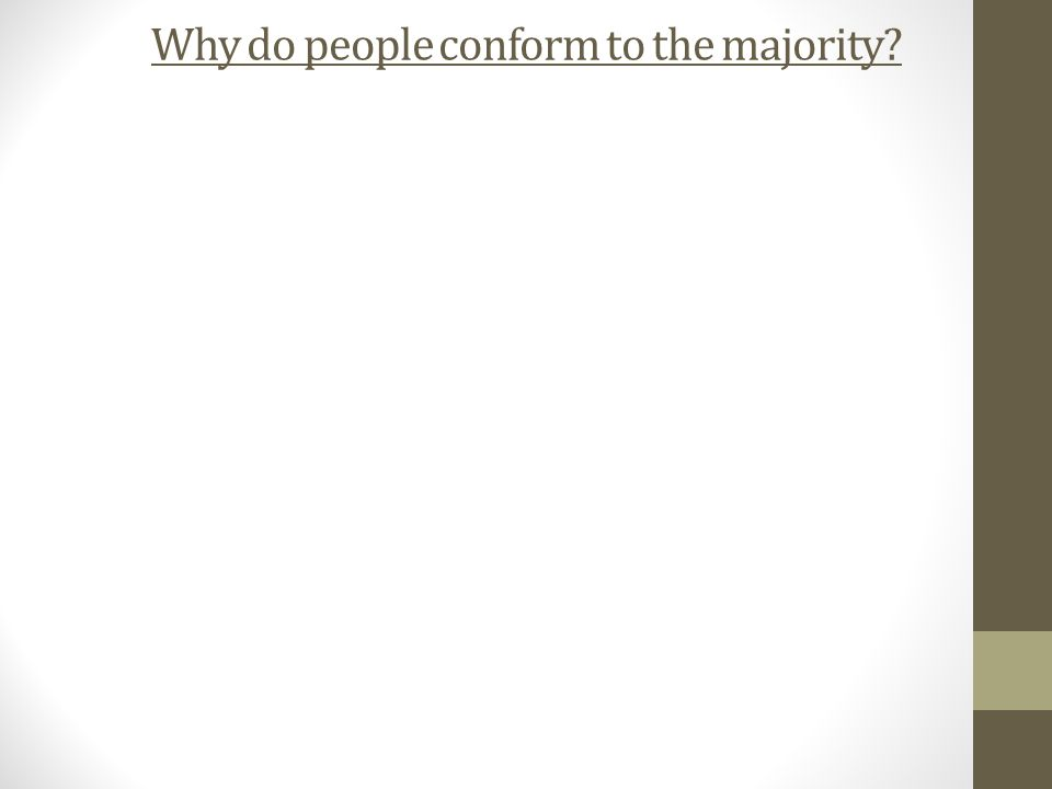 Why do people conform to the majority