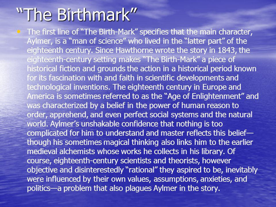 birthmark hawthorne essay More essay examples on story rubric moreover, hawthorne's characterization of georgiana's physical attributes, most notably her birthmark, accentuates the.