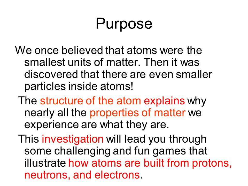 Pre lab 14a atomic structure ppt download purpose we once believed that atoms were the smallest units of matter then it was ccuart Gallery