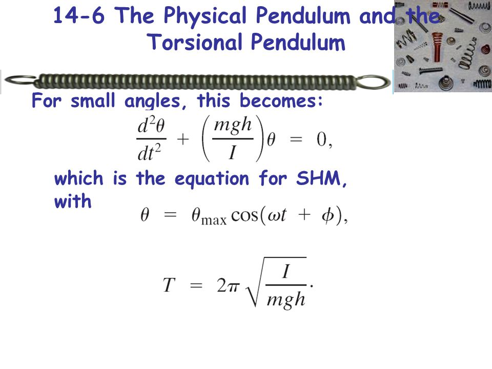 14-6 The Physical Pendulum and the Torsional Pendulum