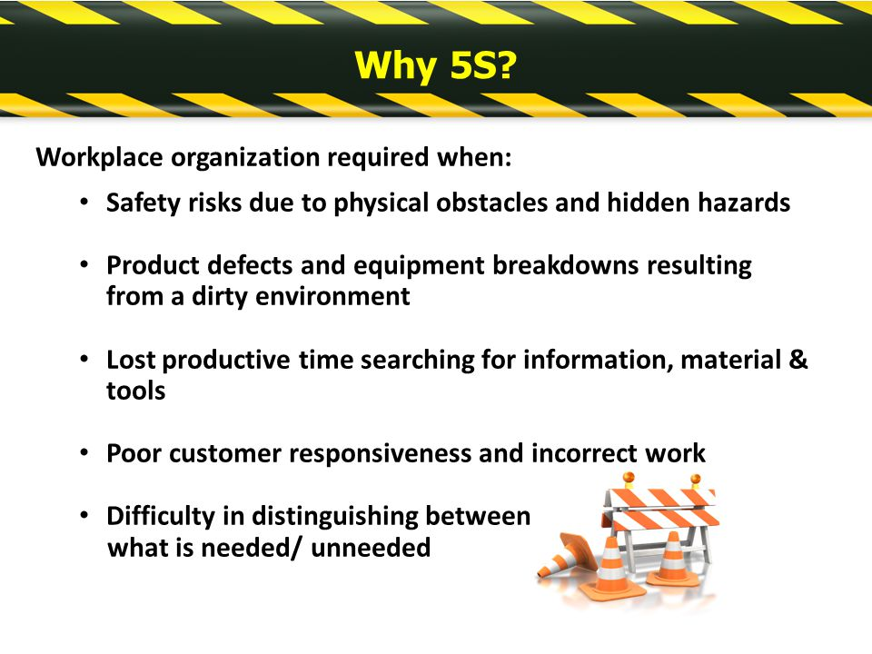 Why 5S? Workplace organization required when: - ppt video