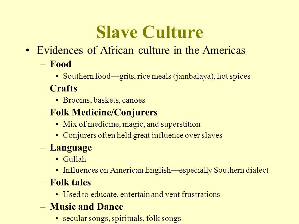 Slave Culture Evidences of African culture in the Americas Food Crafts