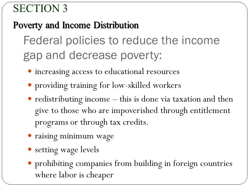 Federal policies to reduce the income gap and decrease poverty: