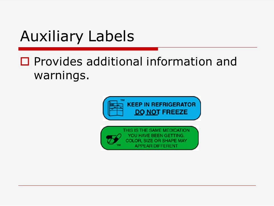 Auxiliary Labels Provides additional information and warnings.