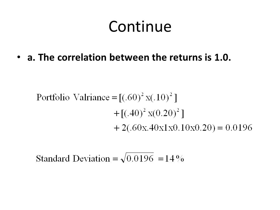 Continue a. The correlation between the returns is 1.0.