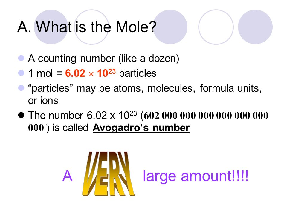 A. What is the Mole A large amount!!!! VERY