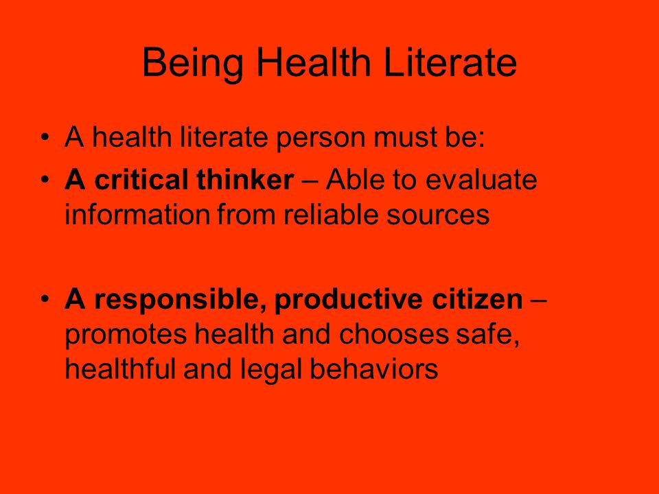Being Health Literate A health literate person must be: