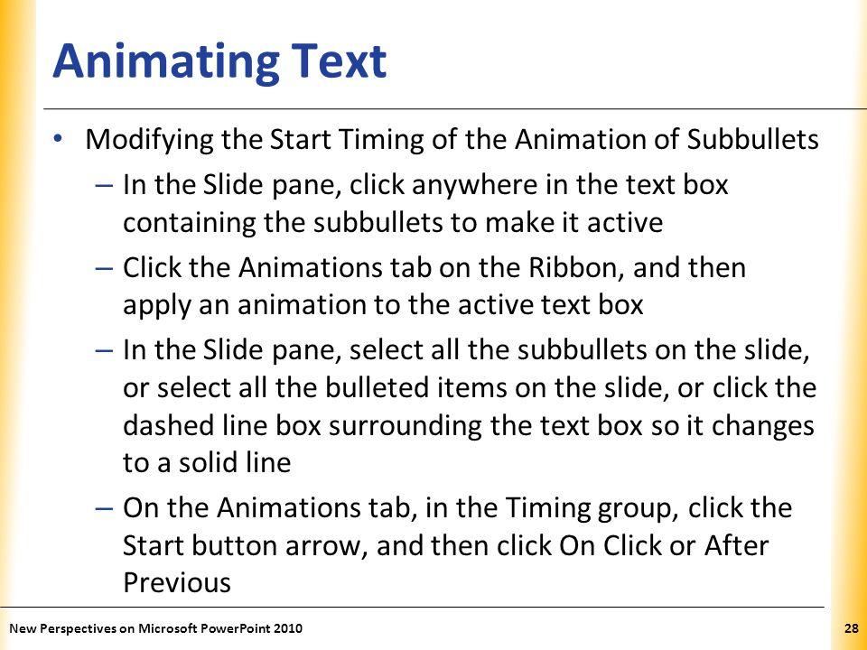 Animating Text Modifying the Start Timing of the Animation of Subbullets.