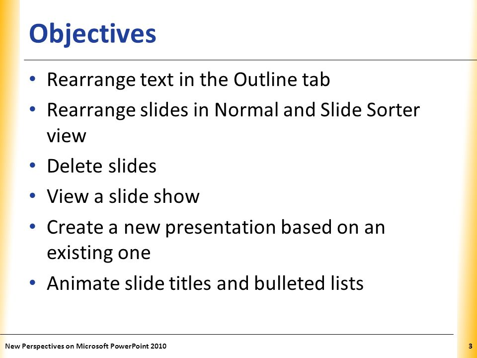 Objectives Rearrange text in the Outline tab