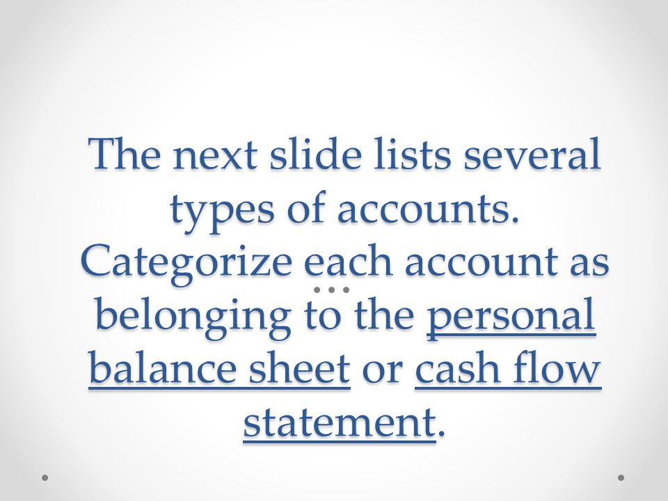 The next slide lists several types of accounts