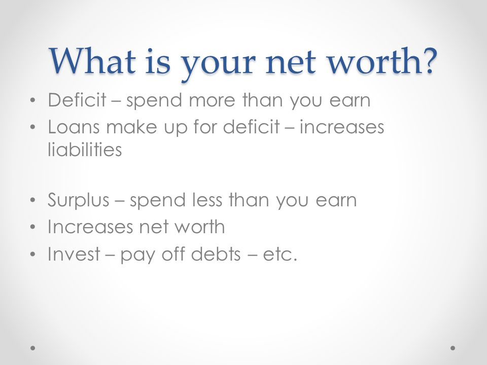 What is your net worth Deficit – spend more than you earn