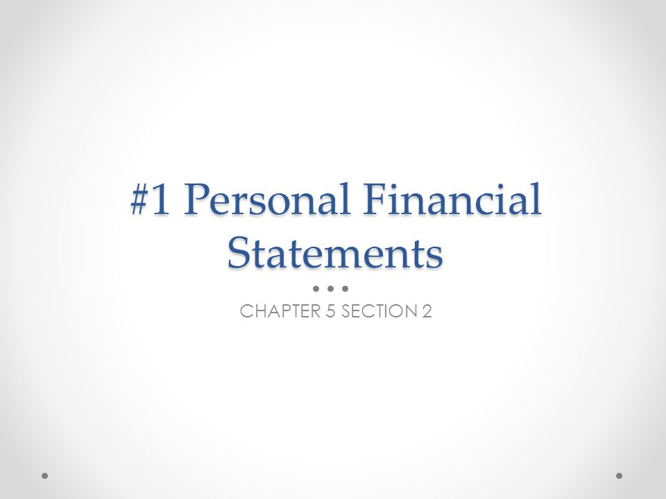 #1 Personal Financial Statements