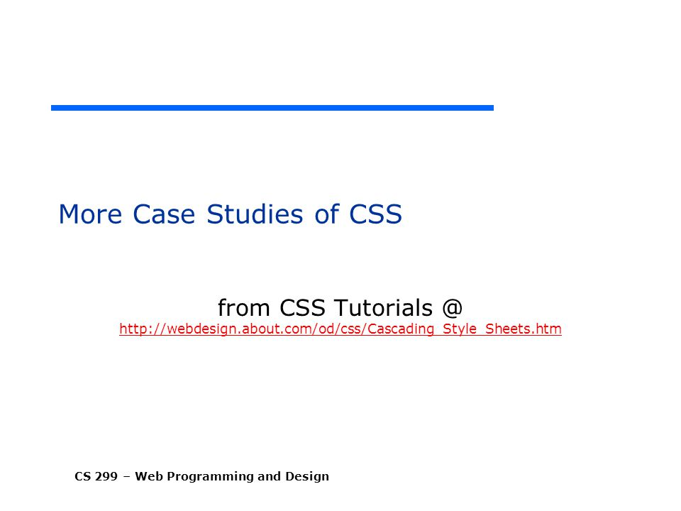 More Case Studies of CSS