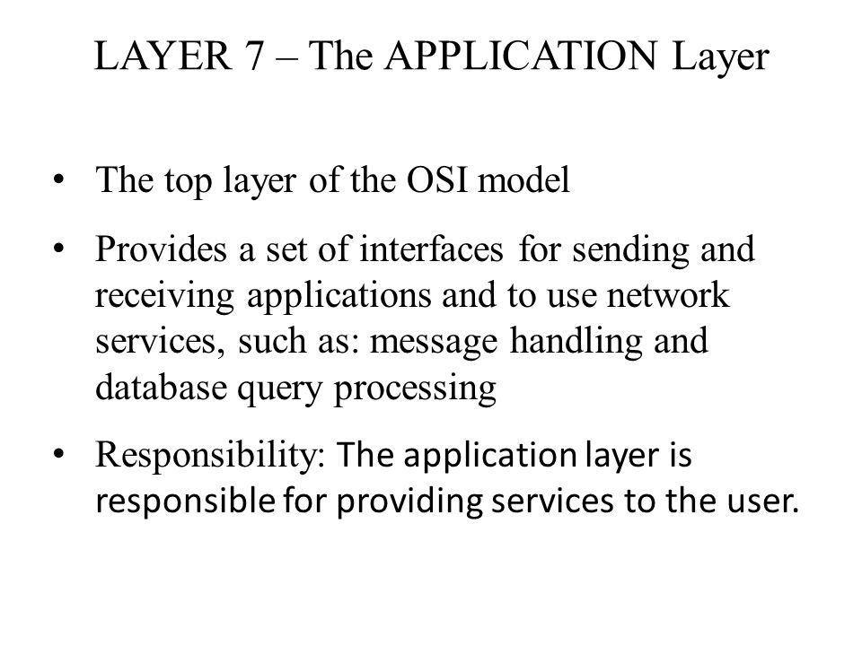 LAYER 7 The APPLICATION Layer