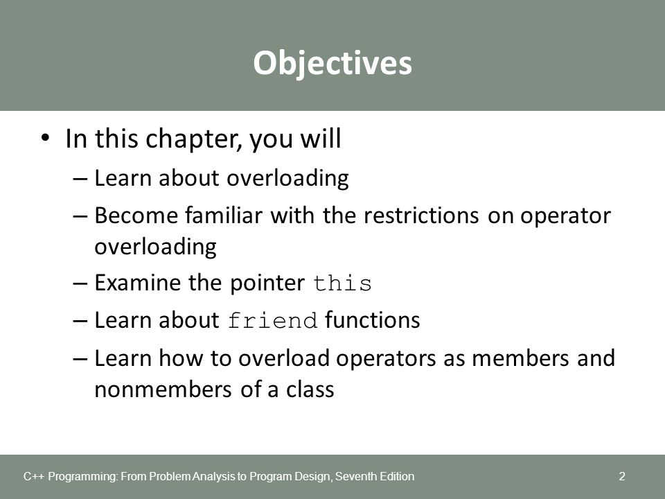 Objectives In this chapter, you will Learn about overloading