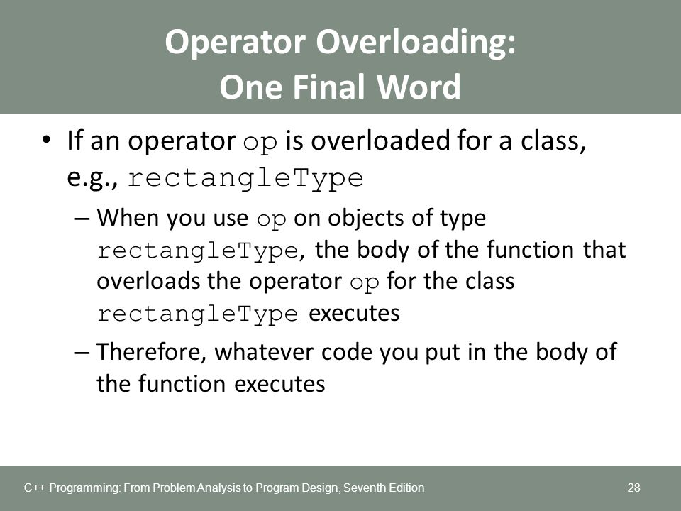 Operator Overloading: One Final Word