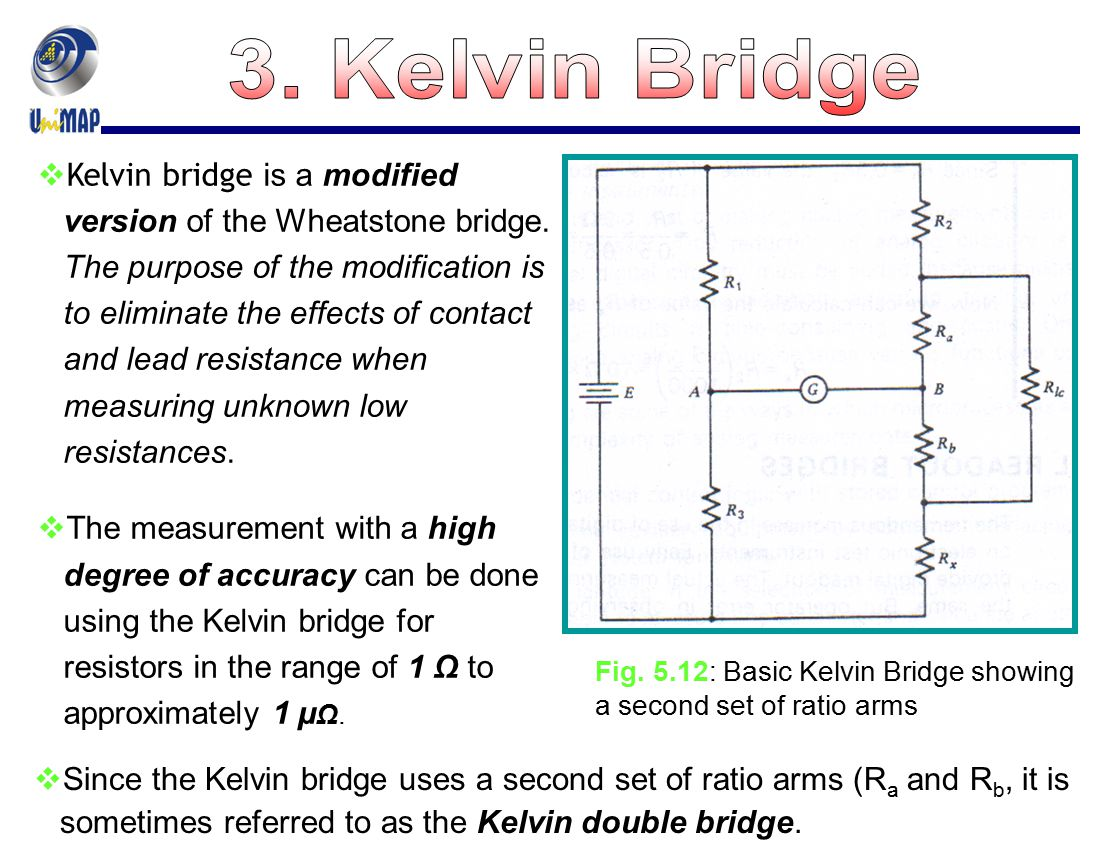 3. Kelvin Bridge Kelvin bridge is a modified
