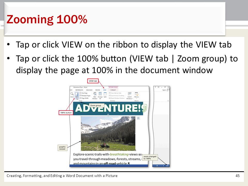 Zooming 100% Tap or click VIEW on the ribbon to display the VIEW tab