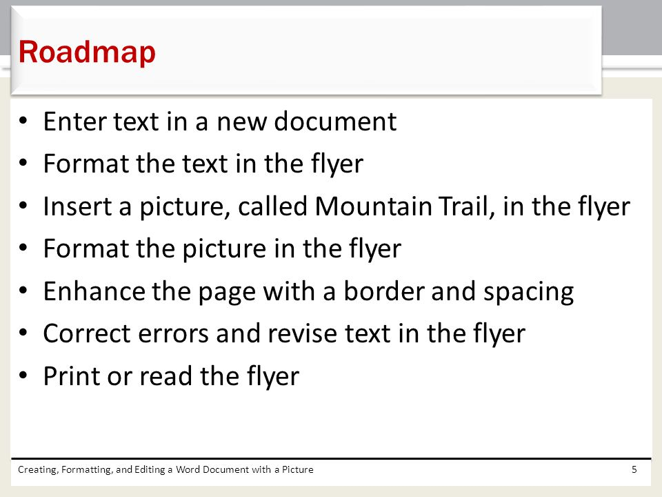 Roadmap Enter text in a new document Format the text in the flyer