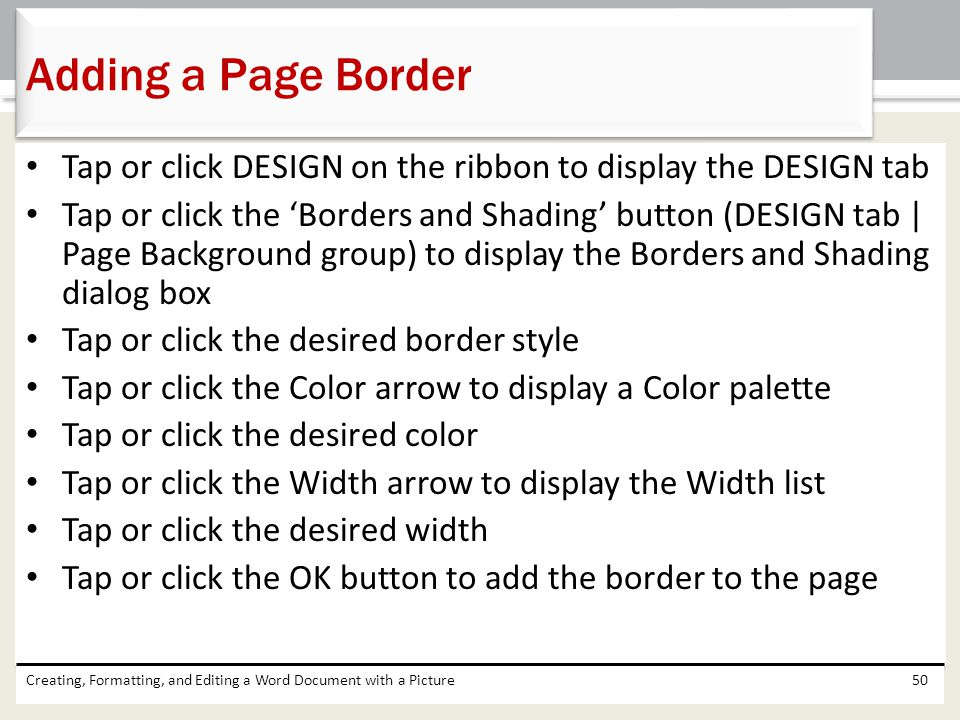 Adding a Page Border Tap or click DESIGN on the ribbon to display the DESIGN tab.