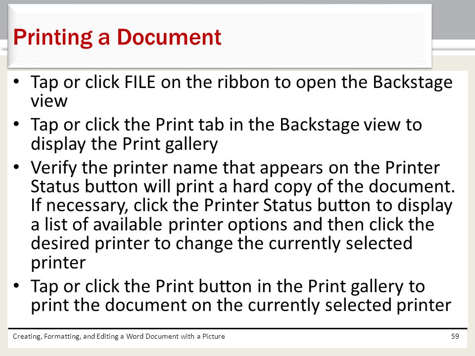 Printing a Document Tap or click FILE on the ribbon to open the Backstage view.
