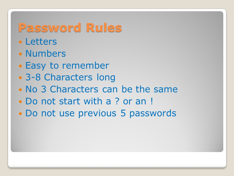 Password Rules Letters Numbers Easy to remember 3-8 Characters long