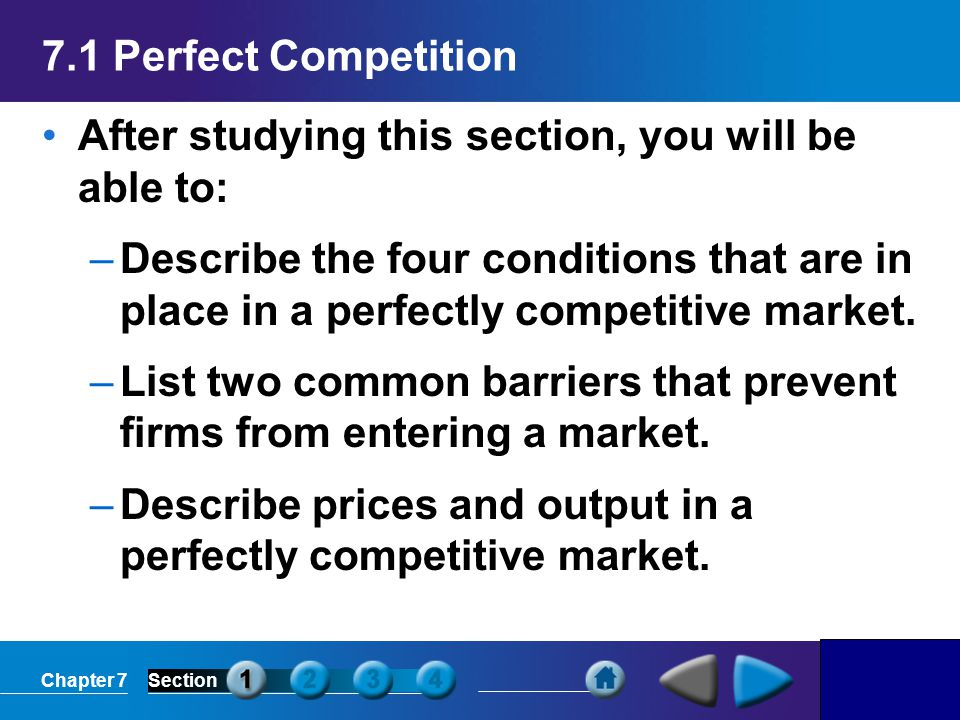 7.1 Perfect Competition After studying this section, you will be able to: