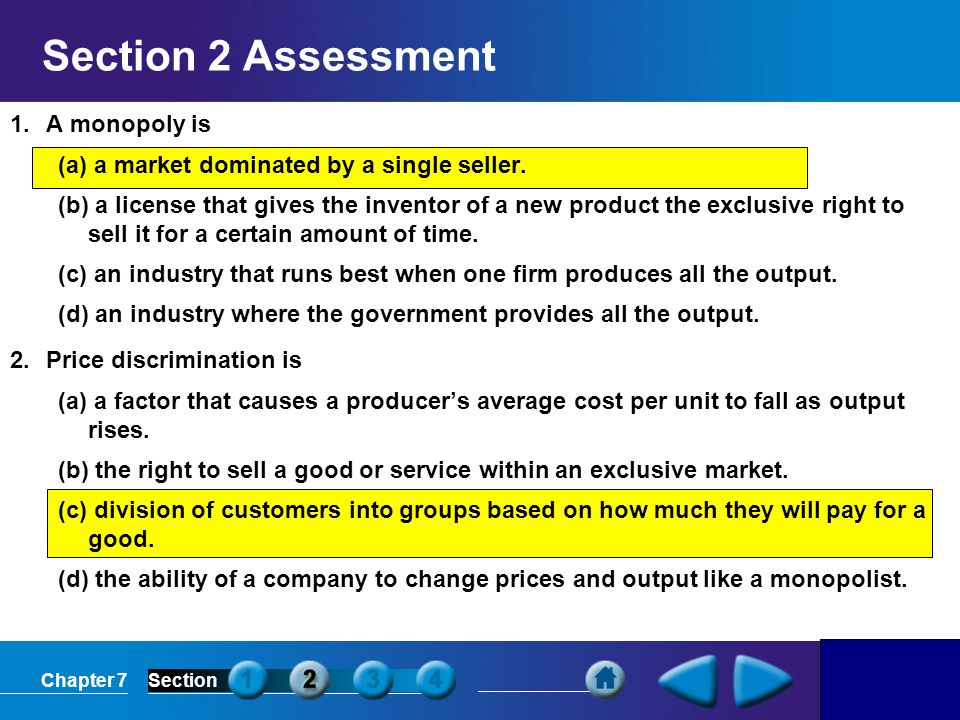 Section 2 Assessment 1. A monopoly is