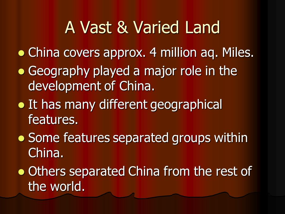 A Vast & Varied Land China covers approx. 4 million aq. Miles.