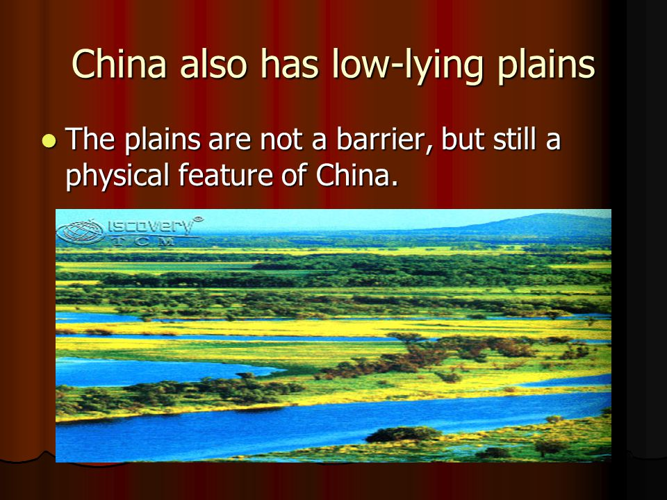 China also has low-lying plains
