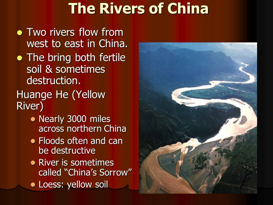 The Rivers of China Two rivers flow from west to east in China.