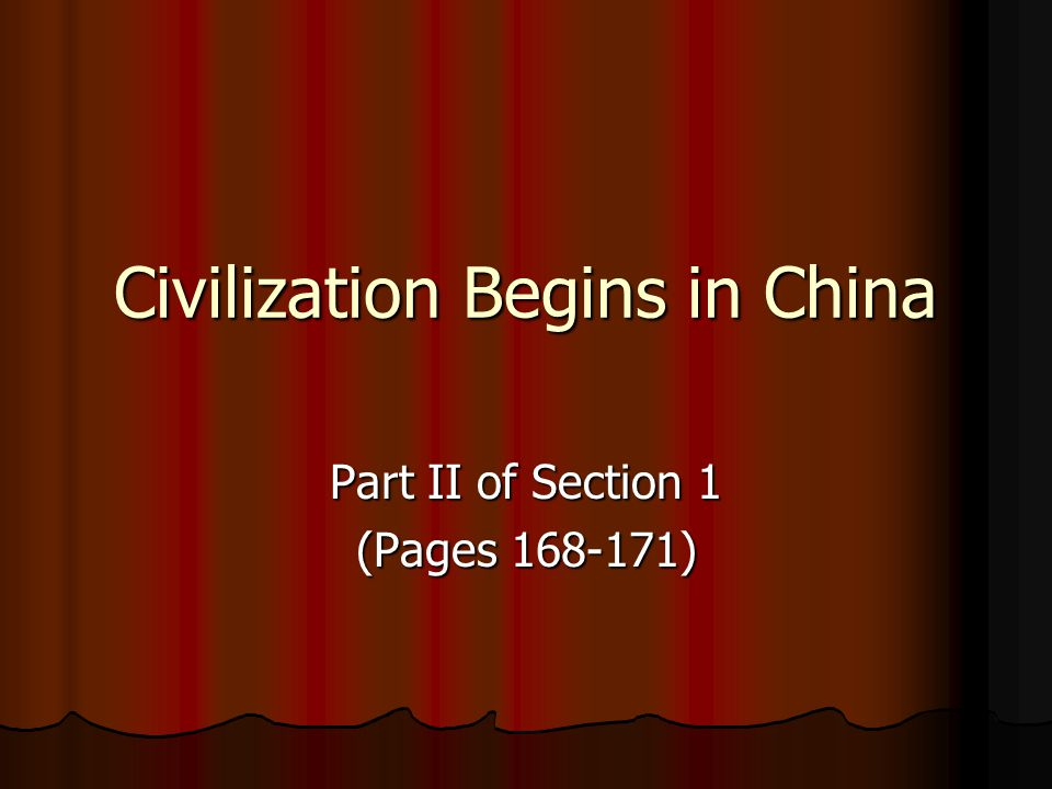 Civilization Begins in China