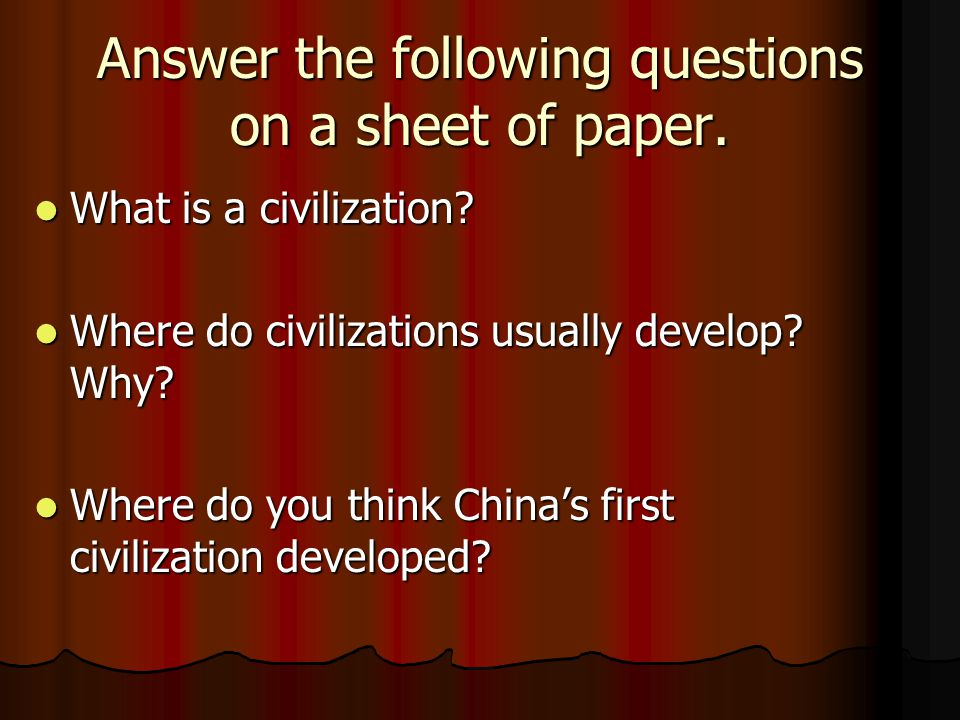 Answer the following questions on a sheet of paper.