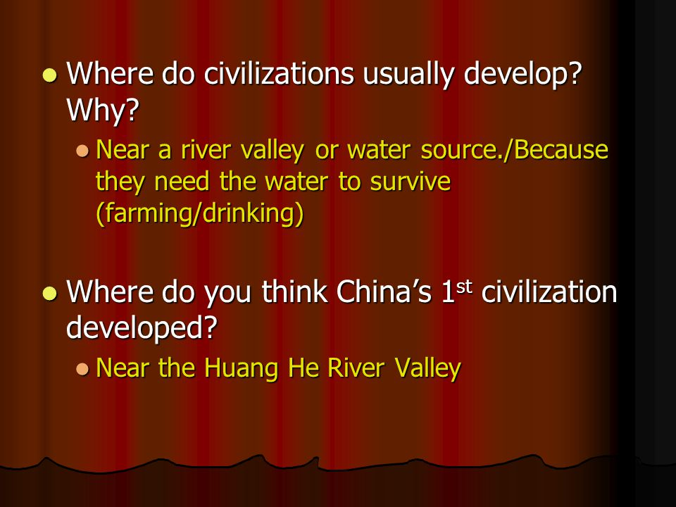 Where do civilizations usually develop Why