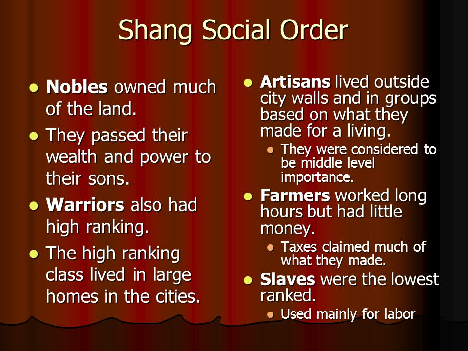 Shang Social Order Nobles owned much of the land.
