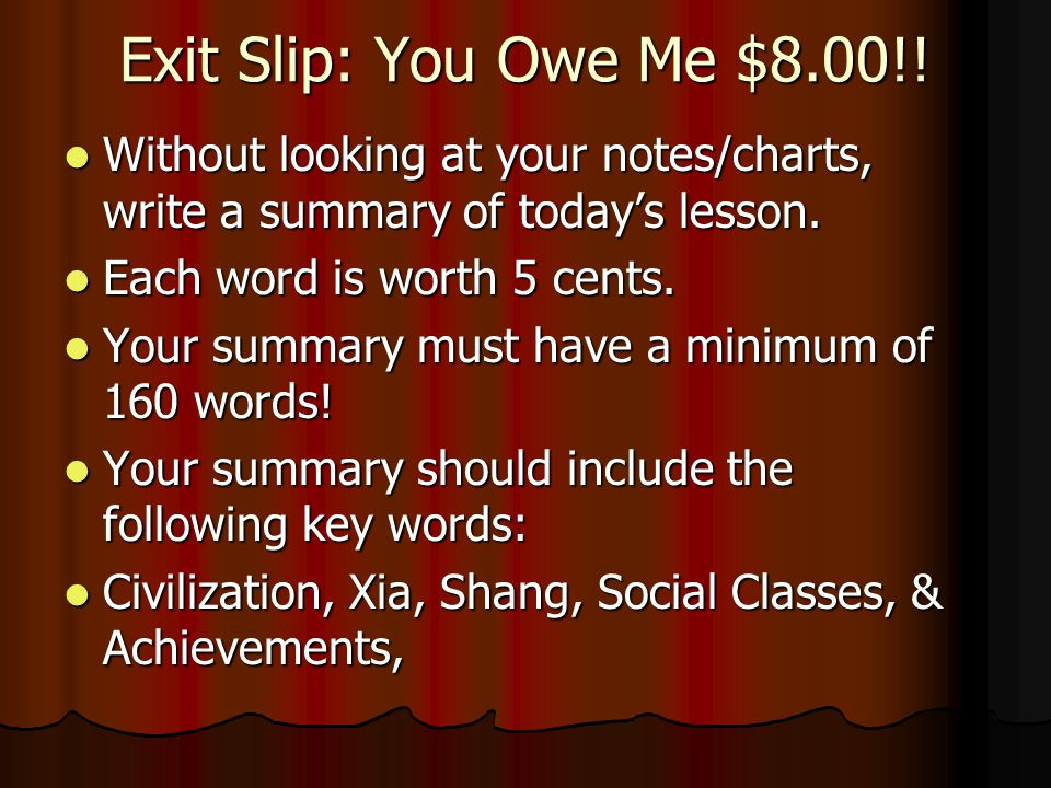 Exit Slip: You Owe Me $8.00!! Without looking at your notes/charts, write a summary of today's lesson.