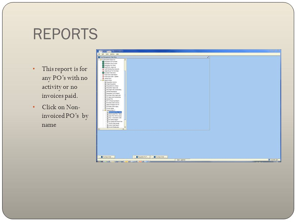 REPORTS This report is for any PO's with no activity or no invoices paid.