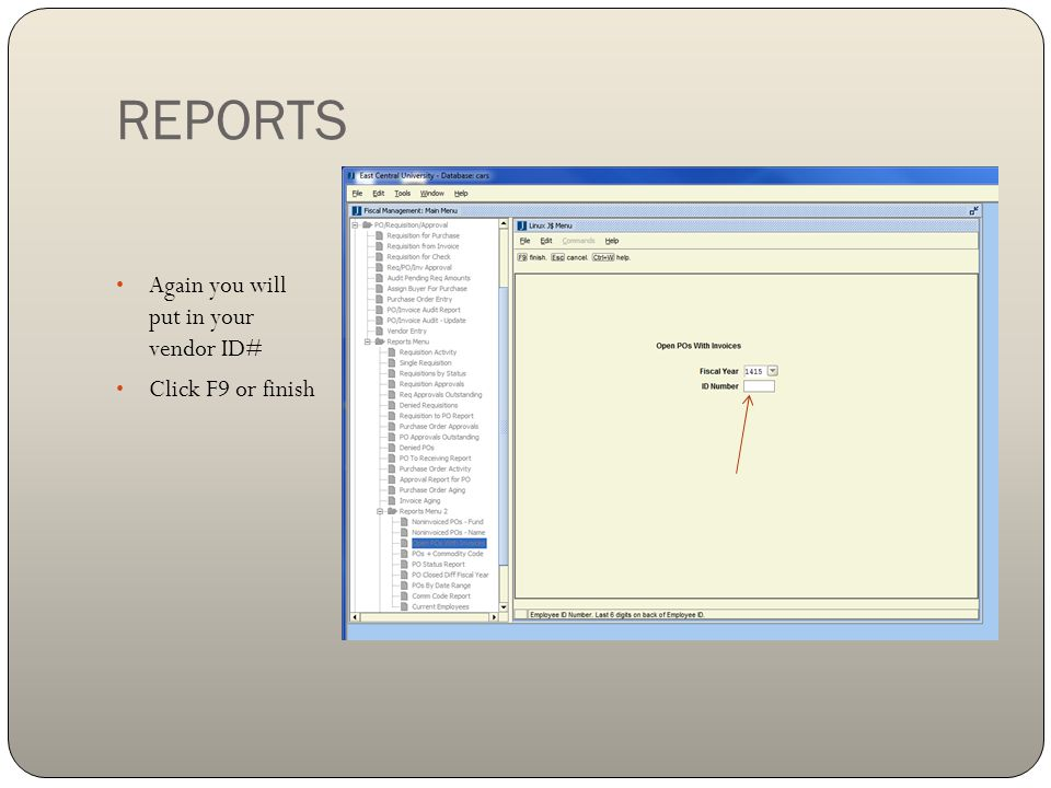 REPORTS Again you will put in your vendor ID# Click F9 or finish