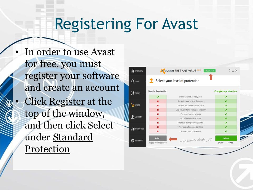 Registering For Avast In order to use Avast for free, you must register your software and create an account.