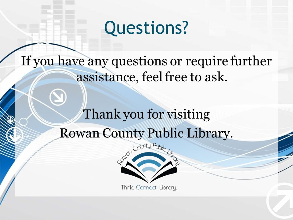 Questions. If you have any questions or require further assistance, feel free to ask.