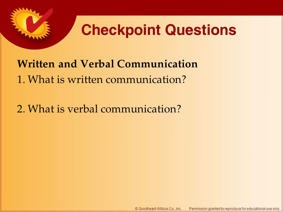 Written and Verbal Communication 1. What is written communication. 2