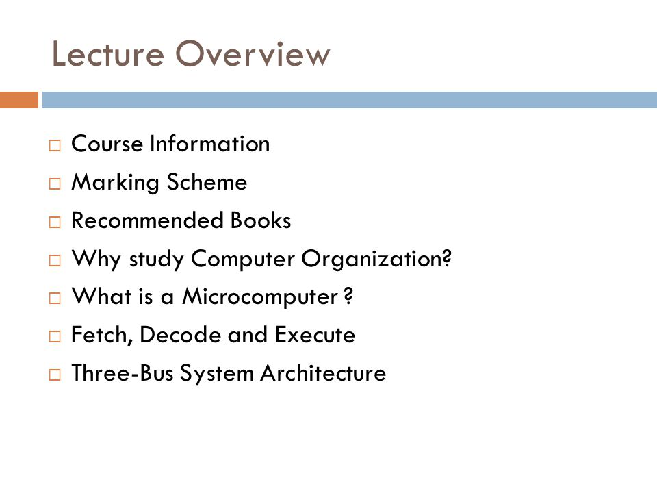 Lecture Overview Course Information Marking Scheme Recommended Books