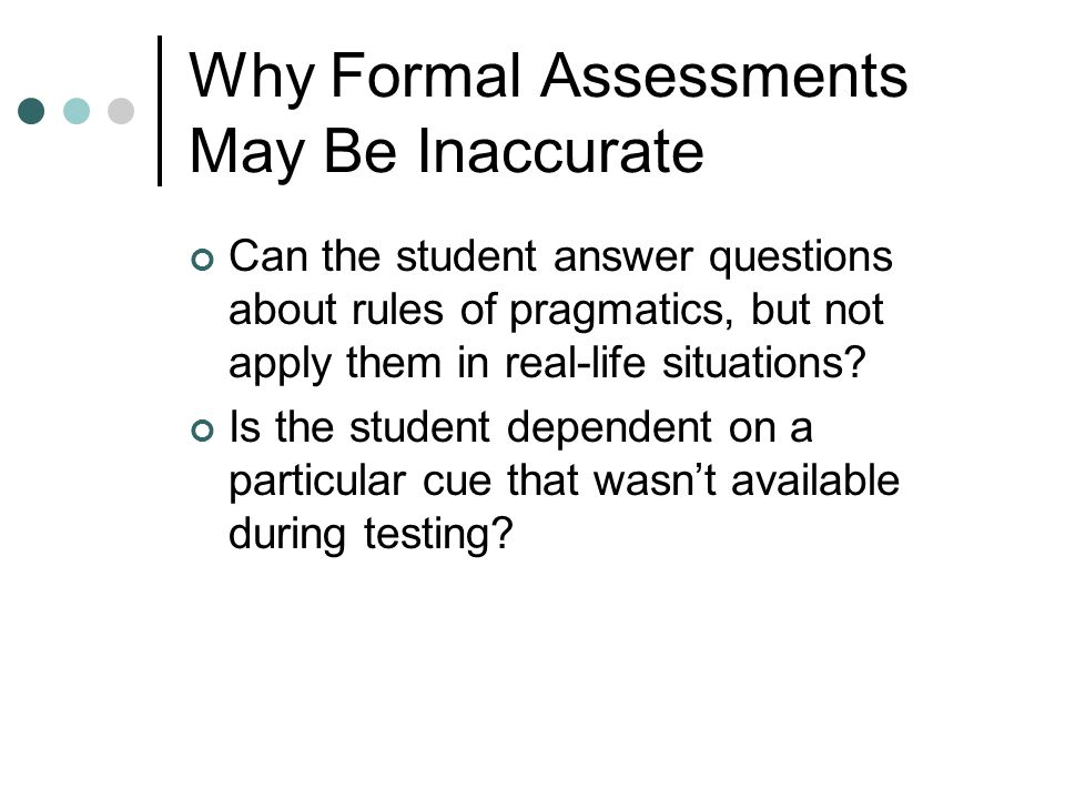 Why Formal Assessments May Be Inaccurate