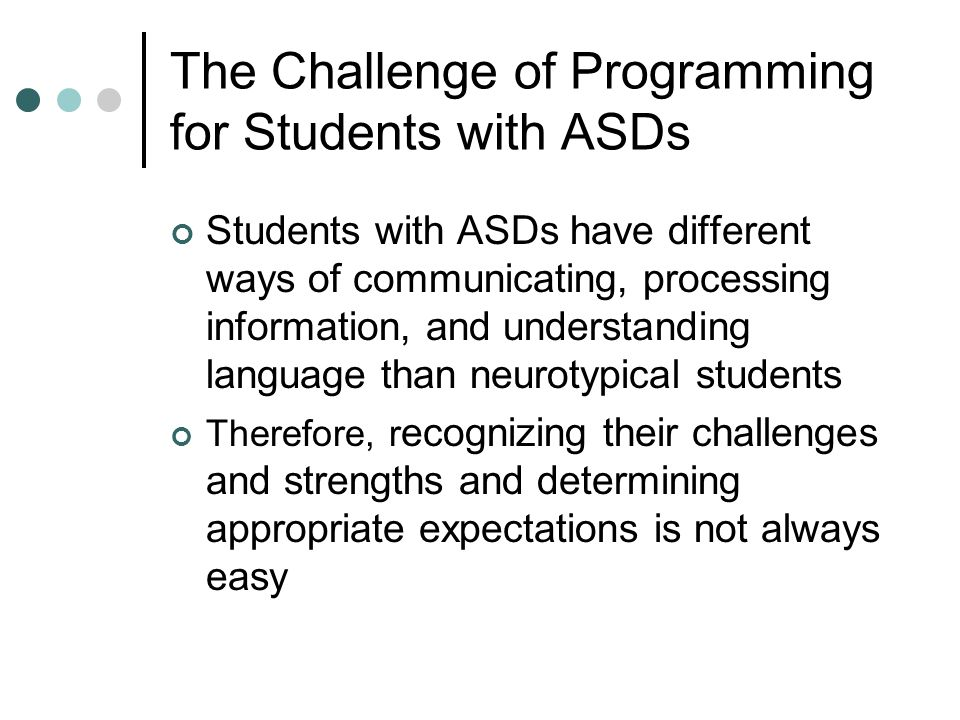 The Challenge of Programming for Students with ASDs