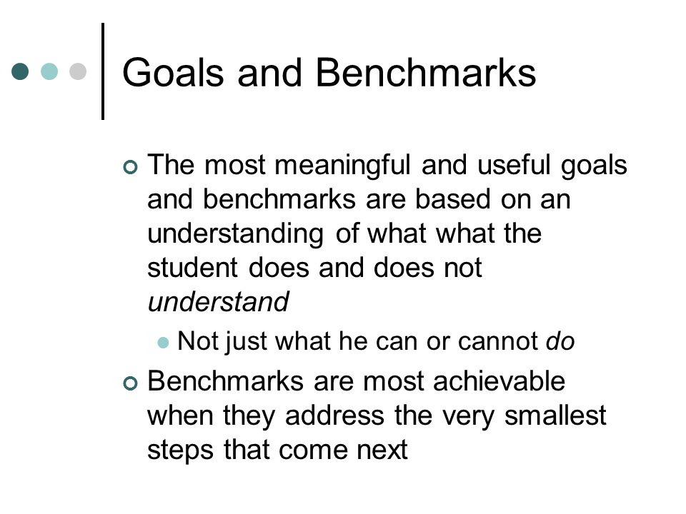 Goals and Benchmarks